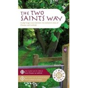 Two Saints Way. A Pilgrimage Route between the Cathedral Cities of Chester and Lichfield, Paperback/David Pott