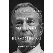 The Many Lives of Michael Bloomberg, Hardcover/Eleanor Randolph