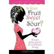Is Your Fruit Sweet or Sour', Paperback/Karen Finn