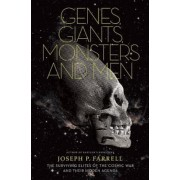 Genes, Giants, Monsters, and Men: The Surviving Elites of the Cosmic War and Their Hidden Agenda, Paperback