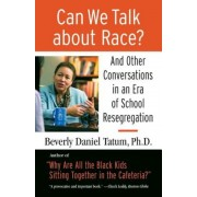 Can We Talk about Race?: And Other Conversations in an Era of School Resegregation, Paperback