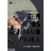 Een roos genaamd Paula - Eric Van Berkel