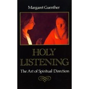 Holy Listening. The Art of Spiritual Direction, Paperback/Margaret Guenther