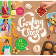 Cooking Class: 57 Fun Recipes Kids Will Love to Make (and Eat!), Paperback