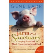 Farm Sanctuary: Changing Hearts and Minds about Animals and Food, Paperback
