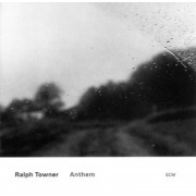 Muzica CD - ECM Records - Ralph Towner: Anthem