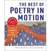 The Best of Poetry in Motion: Celebrating Twenty-Five Years on Subways and Buses, Hardcover/Alice Quinn