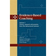 Evidence-Based Coaching Volume 1: Theory, Research and Practice from the Behavioural Sciences