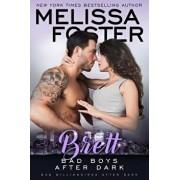 Bad Boys After Dark: Brett, Paperback/Melissa Foster
