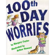100th Day Worries, Hardcover/Margery Cuyler