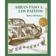 Abran Paso A los Patitos = Make Way for Ducklings, Hardcover/Robert McCloskey
