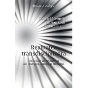 Realitatea transdisciplinară. - O fuziune de orizonturi ale teologiei, ştiinţei şi filosofiei