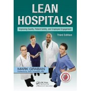 Lean Hospitals: Improving Quality, Patient Safety, and Employee Engagement