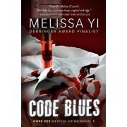 Code Blues: A Hope Sze Medical Thriller, Paperback/Melissa Yuan-Innes MD