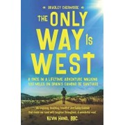 The Only Way Is West: A Once In a Lifetime Adventure Walking 500 Miles On Spain's Camino de Santiago, Paperback/Bradley Chermside