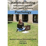 Statistical testing with jamovi and JASP open source software Psychology, Paperback/Cole Davis