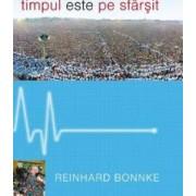 Timpul este pe sfarsit - Reinhard Bonnke