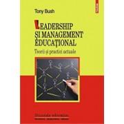 Leadership si management educational. Teorii si practici actuale/Tony Bush