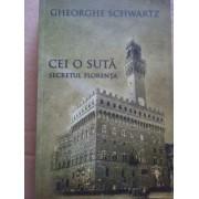Cei O Suta Secretul Florenta - Gh. Schwartz