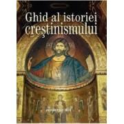 Ghid Al Istoriei Crestinismului - Jonathan Hill
