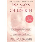 Ina May's Guide to Childbirth: Updated with New Material, Paperback