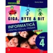 Informatica cls 4 nivelul III giga byte and bit - Rodica Matei