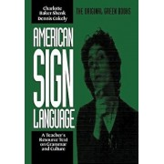 American Sign Language Green Books, a Teacher's Resource Text on Grammar and Culture, Paperback/Charlotte Baker-Shenk