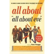 All about All about Eve: The Complete Behind-The-Scenes Story of the Bitchiest Film Ever Made, Paperback/Sam Staggs