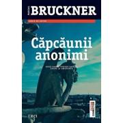 Capcaunii anonimi/Pascal Bruckner