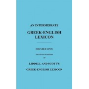 An Intermediate Greek-English Lexicon: Founded Upon the Seventh Edition of Liddell and Scott's Greek-English Lexicon, Hardcover