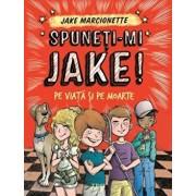 Spuneti-mi Jake, Pe viata si pe moarte, Vol. 2/Jake Marcionette