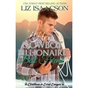 Her Cowboy Billionaire Best Friend: A Whittaker Brothers Novel, Paperback/Liz Isaacson