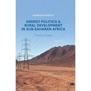 Energy Politics and Rural Development in Sub-Saharan Africa. The Case of Ghana, Hardback/Naaborle Sackeyfio