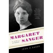 Margaret Sanger: A Life of Passion/Jean H. Baker