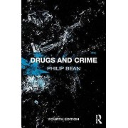 Drugs and Crime by Philip Bean