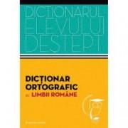 Dictionar ortografic al limbii romane. Dictionarul elevului destept