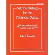 Sight Reading for the Classical Guitar, Level I-III: Daily Sight Reading Material with Emphasis on Interpretation, Phrasing, Form, and More, Paperback/Robert Benedict