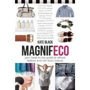Magnifeco: Your Head-To-Toe Guide to Ethical Fashion and Non-Toxic Beauty