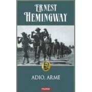 Adio Arme Ed. 2014 - Ernest Hemingway
