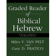 Graded Reader of Biblical Hebrew: A Guide to Reading the Hebrew Bible, Paperback