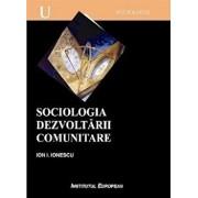 Sociologia dezvoltarii comunitare/Ion I. Ionescu