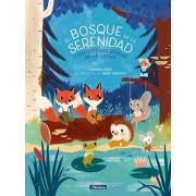 El Bosque de la Serenidad. Cuentos Para Educar En La Calma / The Forest of Serenity. Stories to Teach in the Calm, Hardcover/Susanna Isern