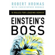 Einstein's Boss: 10 Rules for Leading Genius