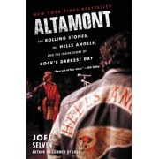 Altamont: The Rolling Stones, the Hells Angels, and the Inside Story of Rock's Darkest Day, Paperback