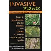 Invasive Plants: Guide to Identification and the Impacts and Control of Common North American Species, Paperback (2nd Ed.)