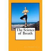 The Science of Breath, Paperback/Yogi Ramacharaka