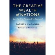 The Creative Wealth of Nations: Can the Arts Advance Development', Paperback/Patrick Kabanda
