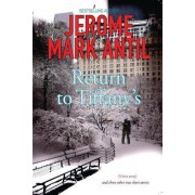 Return to Tiffany's: (A Love Story) and Three Other True Short Stories