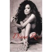 Diana Ross A Biography J. Randy Taraborelli