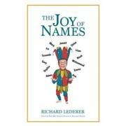 The Joy of Names, Paperback/Richard Lederer
